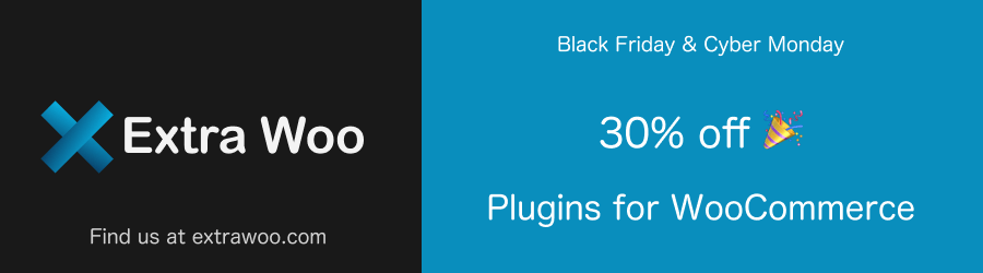 30% off Extra Woo Plugins 2018 Black Friday to Cyber Monday Sale!