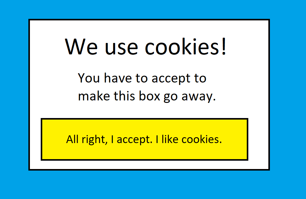 Pop up cookie notification example for maximum user annoyance.